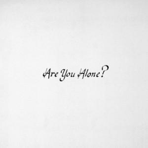 Album art for Are You Alone?